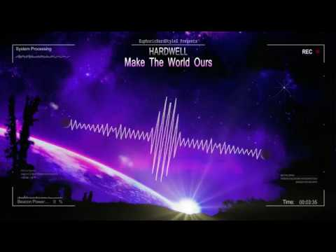 Hardwell - Make The World Ours [HQ Edit]