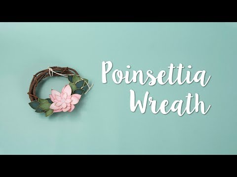 How to Make a Poinsettia Wreath!