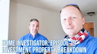 Home Investigator: Episode 19 - Investment Property Breakdown