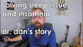 My Solution To Insomnia And Sleep Issues | How I Fall Asleep At Night | Vlogs By Dr. Dan #9
