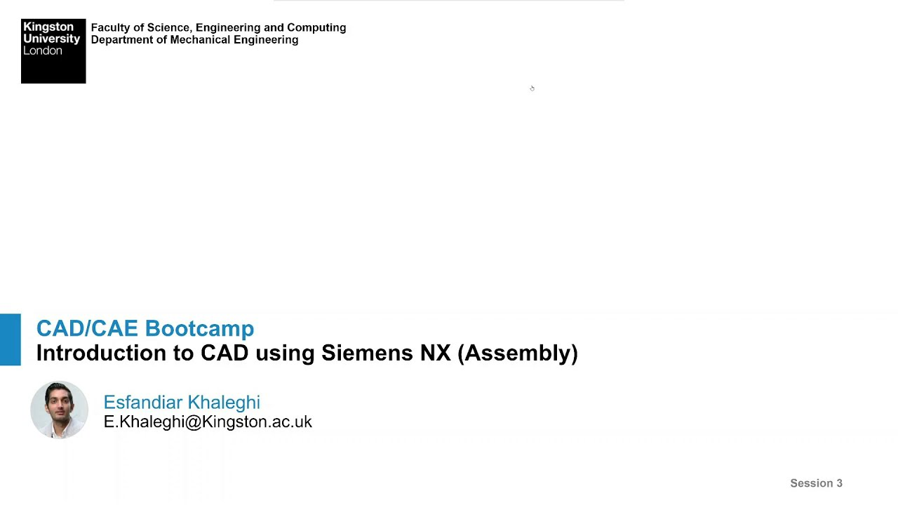 CAD/CAE Bootcamp - Session 3 - Assembly using Siemens NX