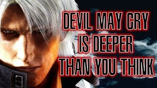 Devil May Cry is Deeper Than You Think