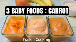 Baby Carrot Puree 3 Ways | Carrot Purees For Baby | Easy Baby Purees With Carrots