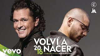 Carlos Vives - Volví a Nacer (Cover Audio) ft. Maluma