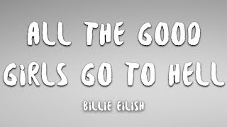 Billie Eilish   All The Good Girls Go To Hell (Lyrics)