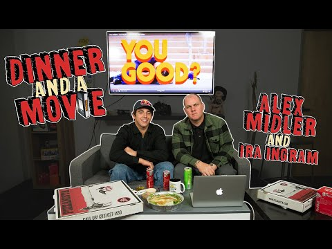 Alex Midler Breaks Down 'You Good?' With Ira Ingram | Dinner And A Movie