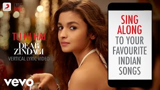 Tu Hi Hai - Dear Zindagi|Official Bollywood Lyrics|Arijit Singh