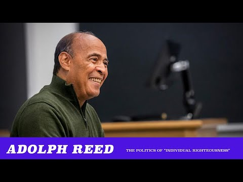 """Adolph Reed: The Politics Of """"Individual Righteousness"""" Has No Real Stakes (TMBS 108)"""