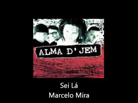 Sei lá - Alma D'Jem