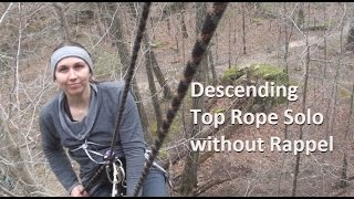 Top Rope Solo Descending Without Rappel