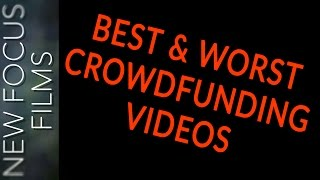 Best and Worst Crowdfunding Videos - Review and Critique