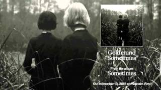 Goldmund - 'Sometimes'