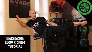 Kickboxing Slow Kicking Tutorial