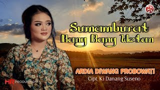 Download lagu Ardia Diwang Probowati Sumamburat Bang Bang Wetan Mp3