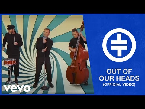 Out Of Our Heads - Take That