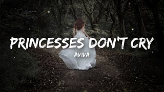 Aviva   Princesses Don't Cry (Lyrics)