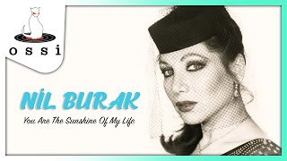 Nil Burak /  You Are The Sunshine Of My Life