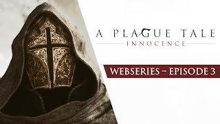 A Plague Tale Webseries | Ep3 - Children of the Plague