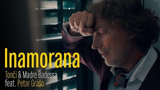 INAMORANA - TONCI & MADRE BADESSA FT. PETAR GRASO (OFFICIAL VIDEO 2021) HD