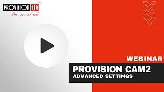 Provision-ISR CAM2 APP -  Advanced Settings
