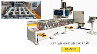 Máy cnc lắc mộng 5 đầu tại xưởng khách hàng   WM-5CNC