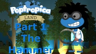 Poptropica Land Part 1 - The Hammer