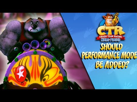 Crash Team Racing: Should There Be a Performance Mode?