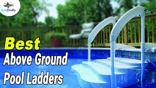 Best Above Ground Pool Ladders In 2020 – Exclusive Guides & Reviews!
