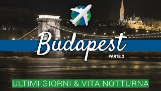 BUDAPEST in 4 giorni | Diario di Viaggio Ep.02