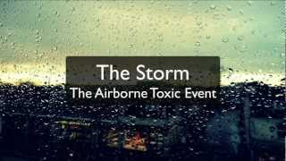 """The Airborne Toxic Event - """"The Storm"""""""