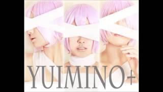 Yuimino+ DADADA ^___^
