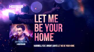 Hardwell feat. Bright Lights - Let Me Be Your Home (OUT NOW!) #UnitedWeAre