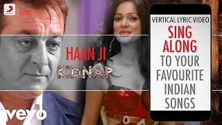 Haan Ji - Kidnap|Official Bollywood Lyrics|Adnan   - YouTube