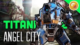 ANGEL CITY IS BACK! 24/7!  - Titanfall 2 Multiplayer Gameplay