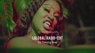 Lolobal Radio Edit Tekisha Abel Official Audio