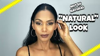 """Not-So-Natural """"NATURAL"""" MAKEUP LOOK 