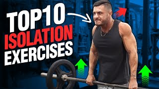 10 KILLER Isolation Exercises You MUST Be Doing!