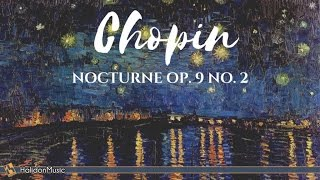 Chopin - Nocturne, Op.9 No. 2 | Classical Music | Piano Music