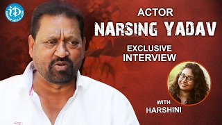 Actor Narsing Yadav Exclusive Interview