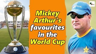 Watch: Pakistan coach Mickey Arthur on who he thinks will be the favorites to lift the World Cup