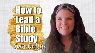 How to Lead a Bible Study (Even Online)