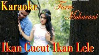 Gambar cover Karaoke Ikan Cucut Ikan Lele Farro Simamora Ft Maharani. By Namiro Production. Lagu Tapsel Terbaru