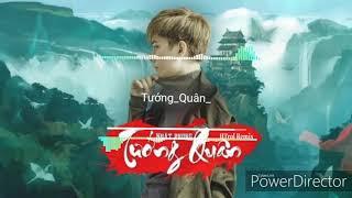 TƯỚNG QUÂN   Nhật Phong X Htrol Remix  [ 1 HOUR ]