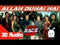 Allah Duhai Hai | Race 3 | 3D Audio | Surround Sound | Use Headphones 👾