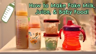 How To Make Fake Milk, Juice, And Baby Food For Your Reborn Baby Or Toddler!