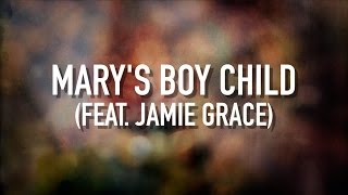 Mary's Boy Child (feat. Jamie Grace) - [Lyric Video] TobyMac