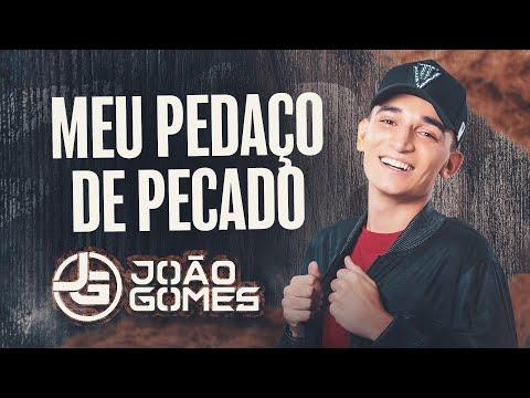 JOÃO GOMES - PEDAÇO DE PECADO