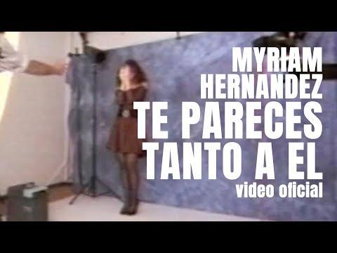 Myriam Hernández - Te Pareces Tanto a El