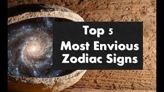 Top 5 Most Envious Zodiac Signs / Horoscope