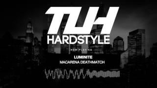 Luminite - Macarena Deathmatch (Free Release) [HQ + HD]